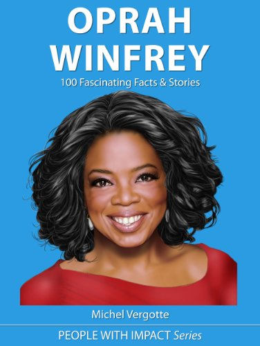Oprah Winfrey - 100 Fascinating Facts, Stories & Inspiring ...