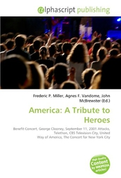 America: A Tribute To Heroes: Benefit Concert, George Clooney, September 11, 2001 Attacks, Telethon, Cbs Television City, United Way Of America, The Concert For New York City