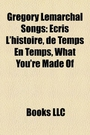 Gregory Lemarchal Songs: Ecris L'Histoire, de Temps En Temps, What You're Made of