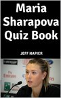 Maria Sharapova Quiz Book