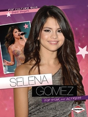 Selena Gomez: Pop Star And Actress