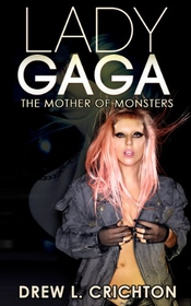 Lady Gaga - The Mother Of Monsters
