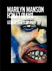 Marilyn Manson / David Lynch: Genealogies Of Pain