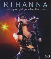 Rihanna - Good Girl Gone Bad - Live [blu-ray]