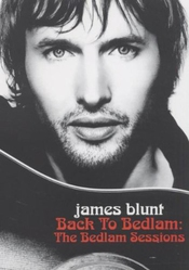 James Blunt : Chasing Time - The Bedlam Session [inclus 1 Cd]