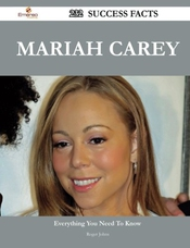 Mariah Carey 232 Success Facts: Everything You Need To Know About Mariah Carey