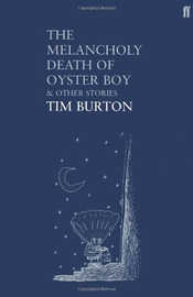 The Melancoly Death Of Oyster Boy & Other Stories