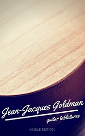 Jean-jacques Goldman Guitar Tablatures (english Edition)