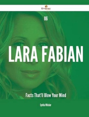86 Lara Fabian Facts That'll Blow Your Mind