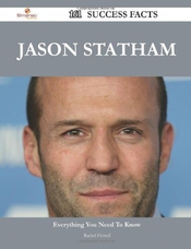 Jason Statham 161 Success Facts - Everything You Need To Know About Jason Statham By Howell, Rachel (2014) Paperback