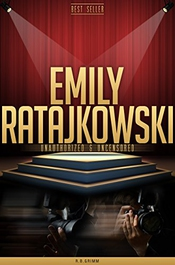 Emily Ratajkowski Unauthorized & Uncensored (all Ages Deluxe Edition With Videos) (english Edition)