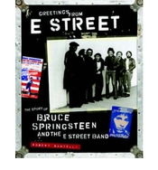 (greetings From E Street: The Story Of Bruce Springsteen [with 2 Archival Posters And 30 Removable Facsimiles Of Rare Memorabilia]) By (santelli, Bob) On 2006