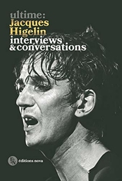 Ultime: Jacques Higelin: Interviews & Conversations