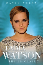 Emma Watson: The Biography (english Edition)