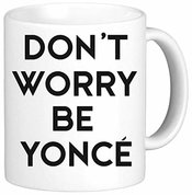 Love Beyonce Dont Worry Stay Calm Ceramic Mug