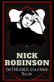 Nick Robinson Distressed Coloring Book: Artistic Adult Coloring Book